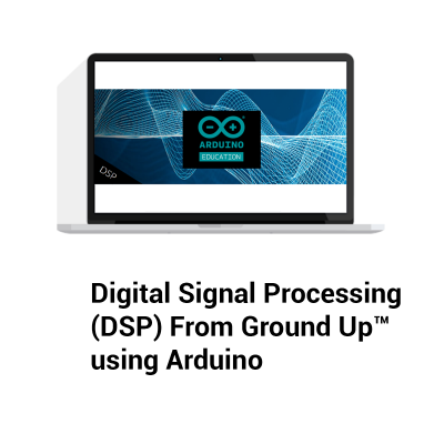 Digital Signal Processing(DSP) From Ground Up™ using Arduino