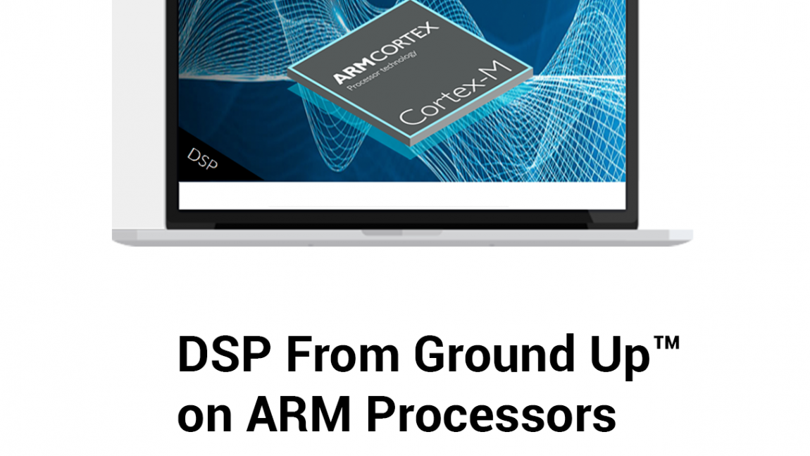 DSP From Ground Up™ on ARM Processors